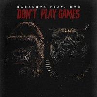 Casanova, DMX – Don't Play Games