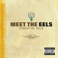 Přední strana obalu CD Meet The EELS: Essential EELS 1996-2006 Vol. 1