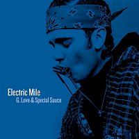 G. Love, Special Sauce – Electric Mile