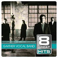 Gaither Vocal Band – 8 Great Hits Gaither Vocal