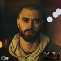 Matt Citron – Final Moments of Forever