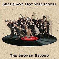 Bratislava Hot Serenaders – The Broken Record