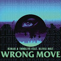 R3hab, THRDL!FE, Olivia Holt – Wrong Move (Remixes)