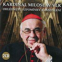 Kardinál Miloslav Vlk – Ohlédnutí, vzpomínky a zamyšlení