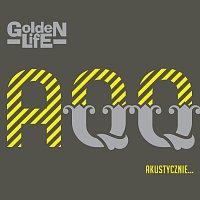 Golden Life – AQQ - Akustycznie