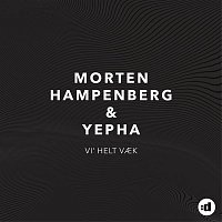 Morten Hampenberg, Yepha – Vi' Helt Vaek