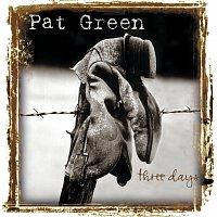 Pat Green – Three Days