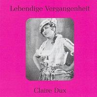 Claire Dux – Lebendige Vergangenheit - Claire Dux