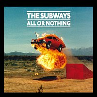 The Subways – All Or Nothing