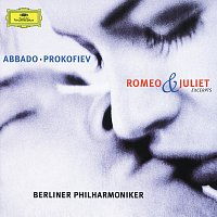 Berliner Philharmoniker, Claudio Abbado – Prokofiev: Romeo and Juliet - Highlights