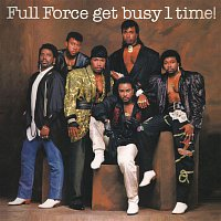 Full Force – Full Force Get Busy 1 Time! (Bonus Track Version)