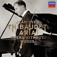 Jean-Yves Thibaudet – Aria: Opera Without Words