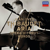 Jean-Yves Thibaudet – Aria: Opera Without Words