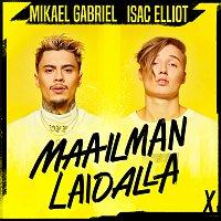 Mikael Gabriel, Isac Elliot – Maailman Laidalla