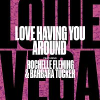 Louie Vega – Love Having You Around (feat. Rochelle Fleming & Barbara Tucker)