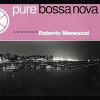 Roberto Menescal – Pure Bossa Nova