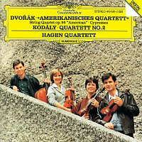 "Hagen Quartett – Dvorák: String Quartet No.12 ""American""; Cypresses / Kodály: String Quartet No.2"