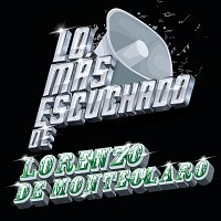 Lorenzo De Monteclaro – Lo Más Escuchado De