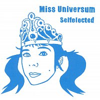 Miss Universum – Selfelected