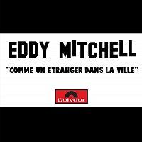Eddy Mitchell – Comme Un Etranger Dans La Ville