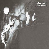 Rao Kyao – Fado Bailado