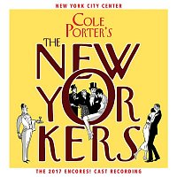 Cole Porter – Cole Porter's The New Yorkers (2017 Encores! Cast Recording)