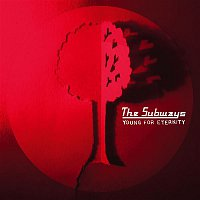 The Subways – Young For Eternity