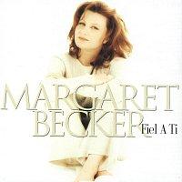 Margaret Becker – Fiel A Ti
