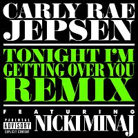 Carly Rae Jepsen, Nicki Minaj – Tonight I'm Getting Over You [Remix]