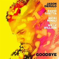 Jason Derulo, David Guetta, Nicki Minaj, Willy William – Goodbye (feat. Nicki Minaj & Willy William)