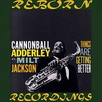 Cannonball Adderley, Milt Jackon, Wynton Kelly – Things Are Getting Better (HD Remastered)