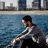 Mans Zelmerlow – Can I Call You Home