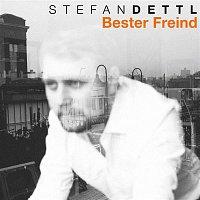 Stefan Dettl – Bester Freind