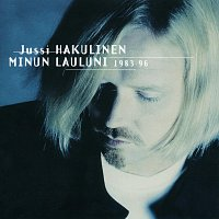 Jussi Hakulinen – Minun Lauluni 1983-96