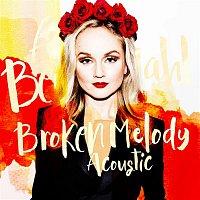 Anna Bergendahl – Broken Melody (Acoustic)