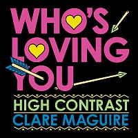 High Contrast, Clare Maguire – Who's Loving You [EP]