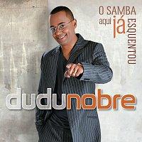 Dudu Nobre – O Samba Aqui Já Esquentou
