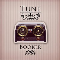Booker Little – Tune in to