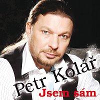 Petr Kolář – Nejsem sam