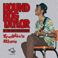 Hound Dog Taylor, the Houserockers – Freddie's Blues