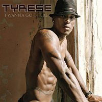 Tyrese – I Wanna Go There