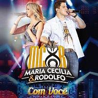 Maria Cecília & Rodolfo – Com Voce [Ao Vivo]