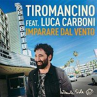 Tiromancino, Luca Carboni – Imparare dal vento