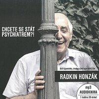 Radkin Honzák – Chcete se stát psychiatrem?! (MP3-CD)