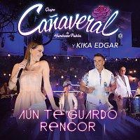 Grupo Canaveral De Humberto Pabón, Kika Edgar – Aún Te Guardo Rencor