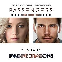 """Imagine Dragons – Levitate [From The Original Motion Picture """"Passengers""""]"""