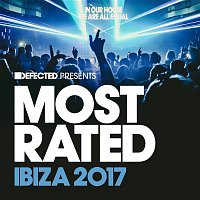 Various Artists.. – Defected presents Most Rated Ibiza 2017