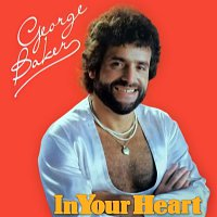 George Baker – In Your Heart