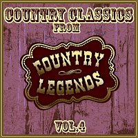 Various Artists.. – Country Classics from Country Legends, Vol. 4