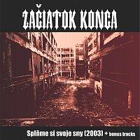 Začiatok Konca – Splňme si svoje sny 2003 + bonus tracks